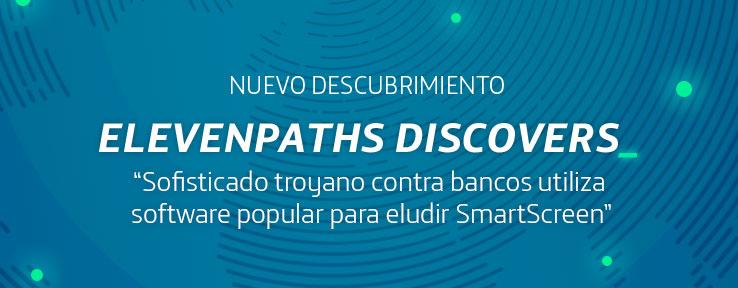 """Nuevo informe: Sofisticado troyano contra bancos chilenos utiliza software popular como """"malware launcher"""" para eludir SmartScreen"""