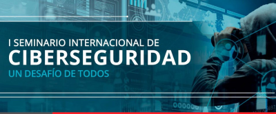 "1er Seminario Internacional de Ciberseguridad ""Un Desafio para Todos"" imagen"