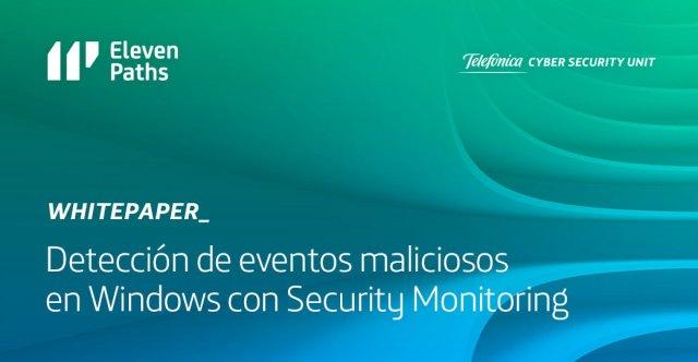Detección de eventos maliciosos en Windows con Security Monitoring