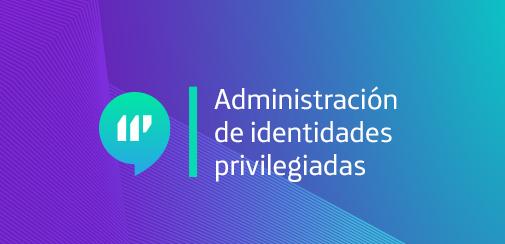 Administración de identidades privilegiadas imagen
