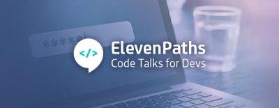 ElevenPaths Code Talks for Devs