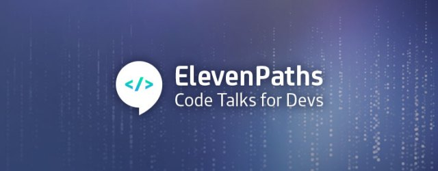 Imagen ElevenPaths Code Talks for Devs