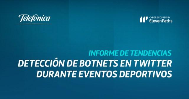 Nuevo informe: Detección de botnets en Twitter durante eventos deportivos imagen