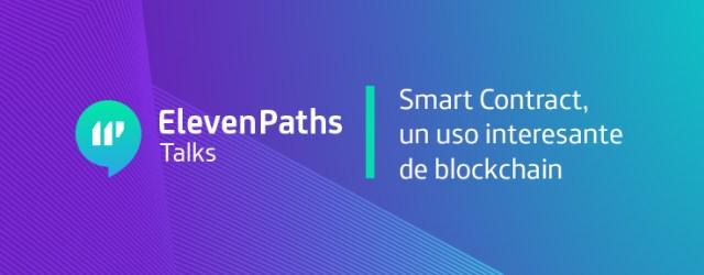 ElevenPaths Talks: Smart Contract imagen