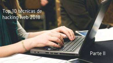 Resumen de las mejores técnicas de hacking web 2018 (II)