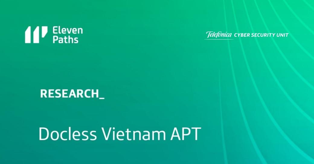 Nueva investigación: Docless Vietnam APT. Un interesante malware contra el gobierno de Vietnam