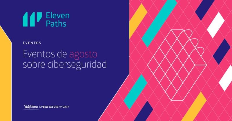 Eventos en los que participa ElevenPaths en agosto