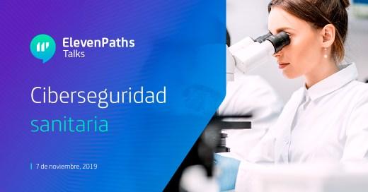 ElevenPaths Talks: Ciberseguridad en entornos sanitarios/hospitalarios