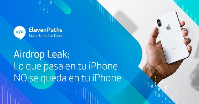 #CodeTalks4Devs - Airdrop Leak: lo que pasa en tu iPhone NO se queda en tu iPhone