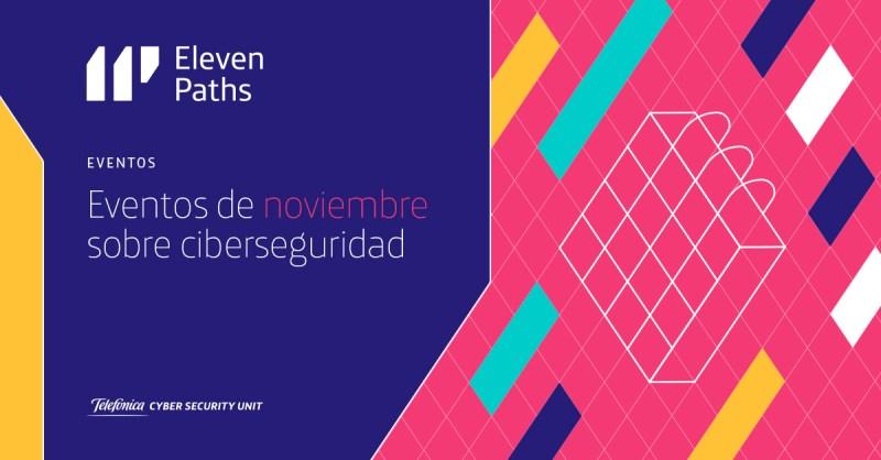 Eventos de ciberseguridad ElevenPaths en noviembre
