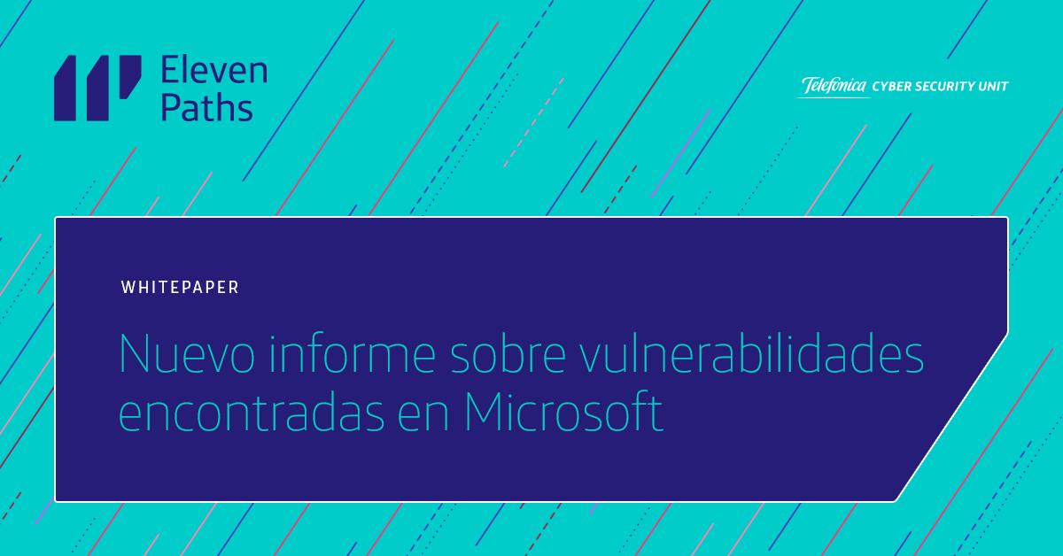 Nuevo informe sobre vulnerabilidades encontradas en Microsoft