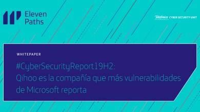 #CyberSecurityReport19H2: Qihoo es la compañía que más colabora en el reporte de vulnerabilidades en productos Microsoft