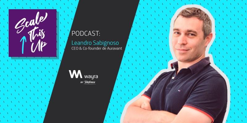 Scale This Up - 1x4, entrevista a Leandro Sabignoso (Auravant)