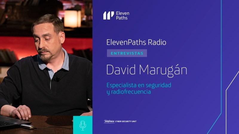 ElevenPaths Radio - Entrevista a David Marugán