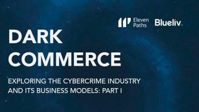 Dark Commerce, un informe de ElevenPaths y Blueliv sobre la industria del cibercrimen