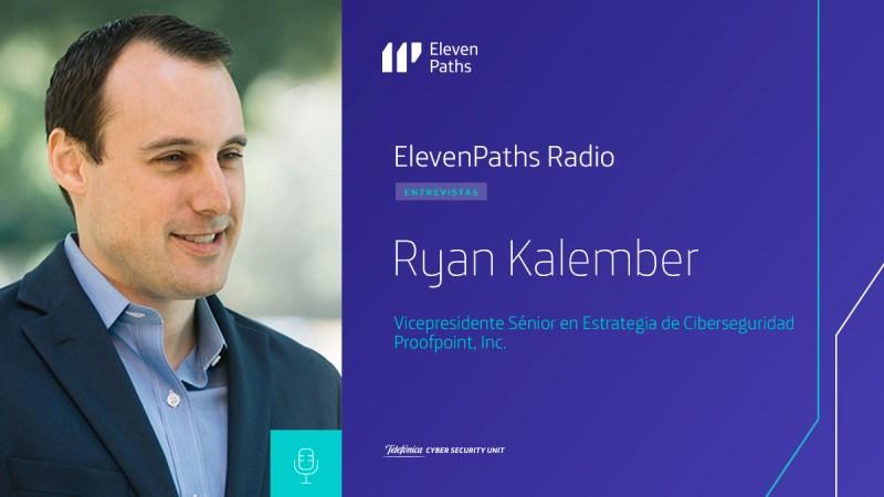 ElevenPaths Radio entrevista a Ryan Kalember