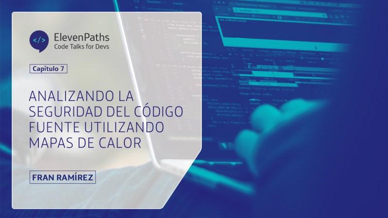 #CodeTalks4Devs – Analizando la seguridad del código fuente utilizando mapas de calor