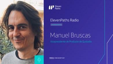 ElevenPaths Radio 2×08 – Entrevista a Manuel Bruscas