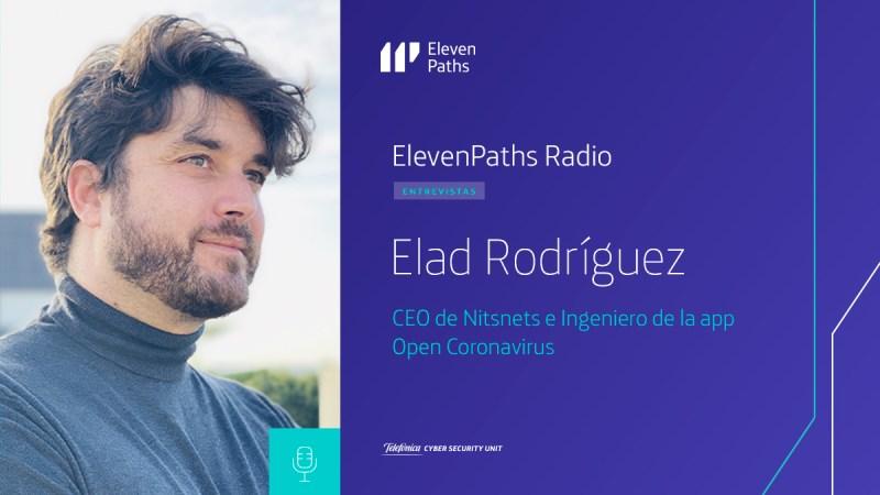ElevenPaths Radio - 2x10 Entrevista a Elad Rodríguez
