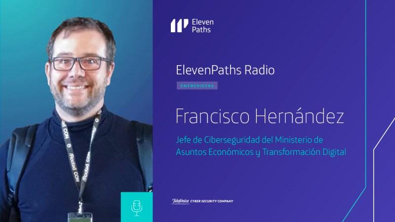 ElevenPaths Radio 2x14 - Entrevista a Francisco Hernández Cuchí
