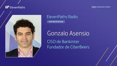 ElevenPaths Radio 3×05 – Entrevista a Gonzalo Asensio
