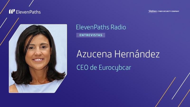 ElevenPaths Radio 3×09 – Entrevista a Azucena Hernández