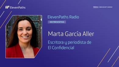 ElevenPaths Radio 3x13 - Entrevista a Marta García Aller
