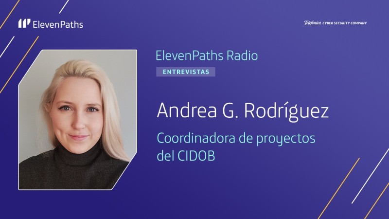 ElevenPaths Radio 3x12 - Entrevista a Andrea G. Rodríguez